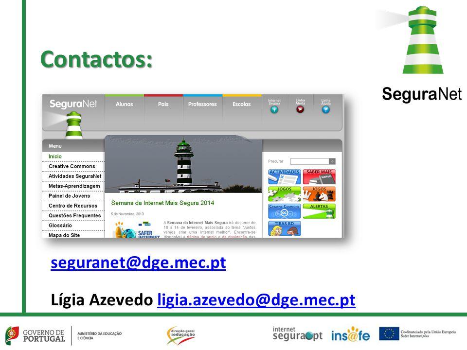 seguranet@dge.mec.pt Lígia Azevedo ligia.azevedo@dge.mec.ptligia.azevedo@dge.mec.ptContactos:
