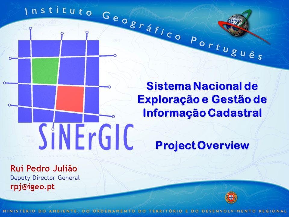 Sistema Nacional de Exploração e Gestão de Informação Cadastral Project Overview Rui Pedro Julião Deputy Director General rpj@igeo.pt