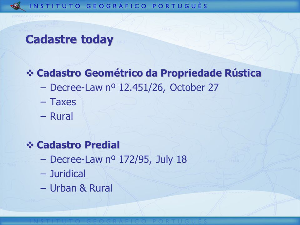 SiNErGIC  Ministers Council resolution nº 45/2006  Creates National System for Managing and Exploring Cadastral Data (Sistema Nacional de Exploração e Gestão de Informação Cadastral – SiNErGIC) –Assure unique parcel identification –Unify existing cadastral data –Uniform and digital managing of cadastral data –Force interoperability among stakeholders IS –Support land registry with geographic data –Common framework for Public Administration –Provide access to public and business