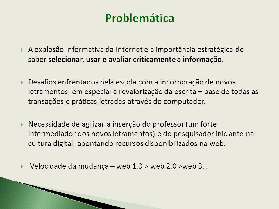  A explosão informativa da Internet e a importância estratégica de saber selecionar, usar e avaliar criticamente a informação.