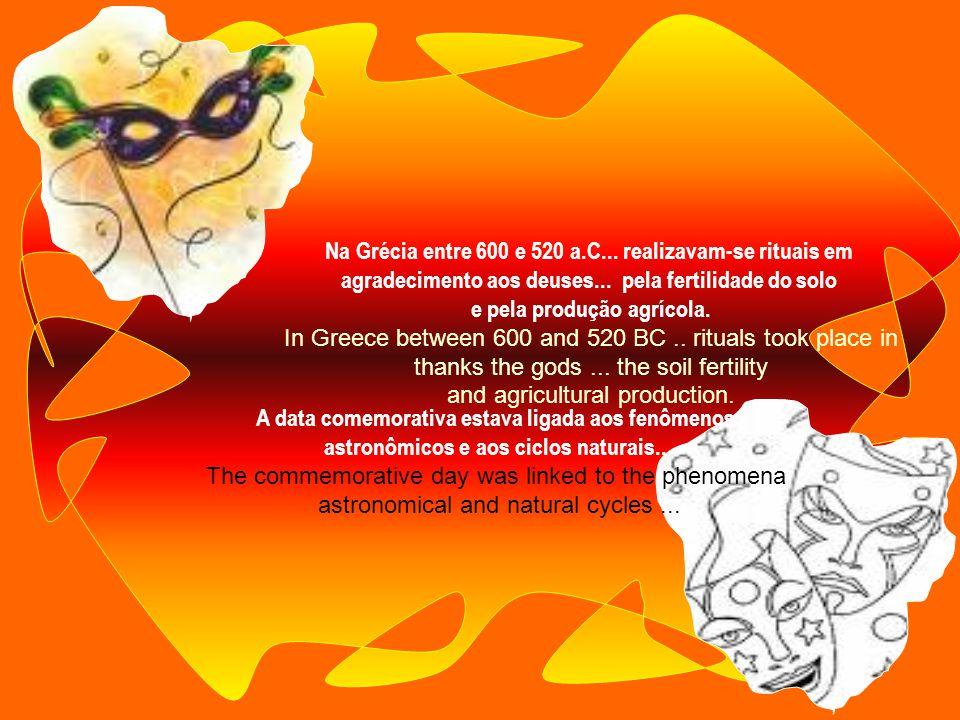 Na Grécia entre 600 e 520 a.C...realizavam-se rituais em agradecimento aos deuses...