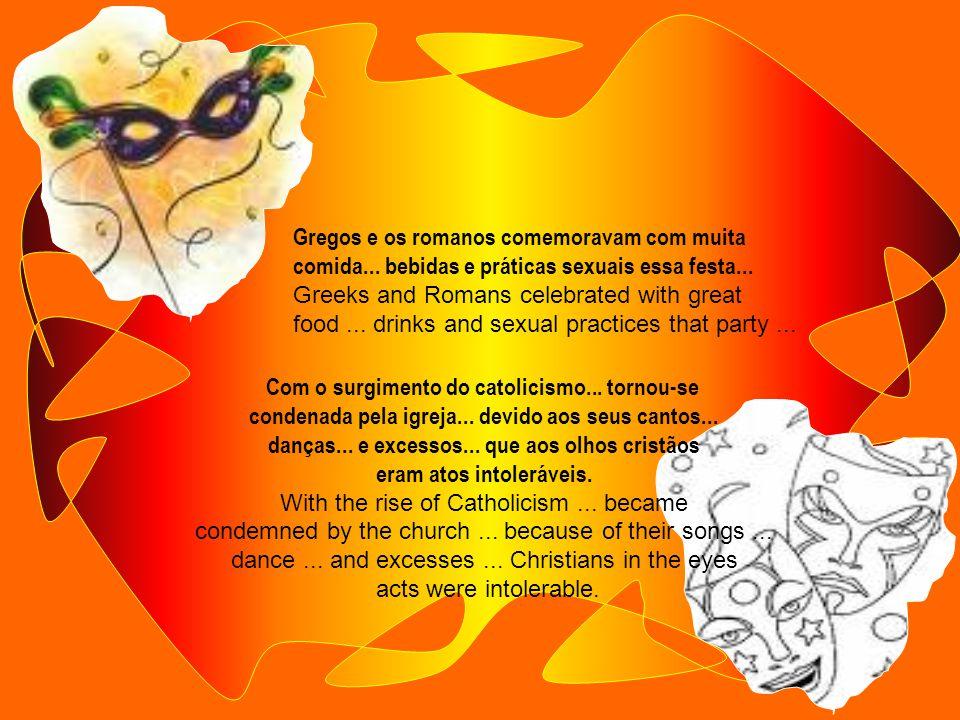 Gregos e os romanos comemoravam com muita comida...