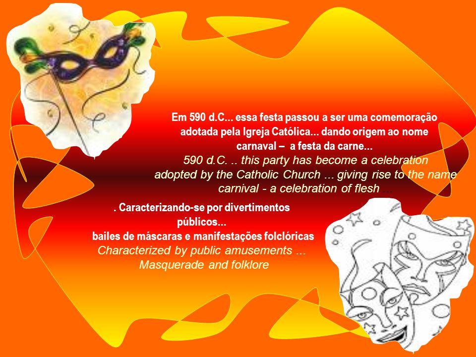 Em 590 d.C...essa festa passou a ser uma comemoração adotada pela Igreja Católica...