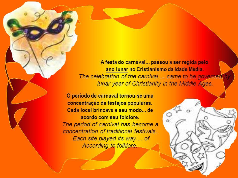 Em 590 d.C... essa festa passou a ser uma comemoração adotada pela Igreja Católica... dando origem ao nome carnaval – a festa da carne... 590 d.C... t