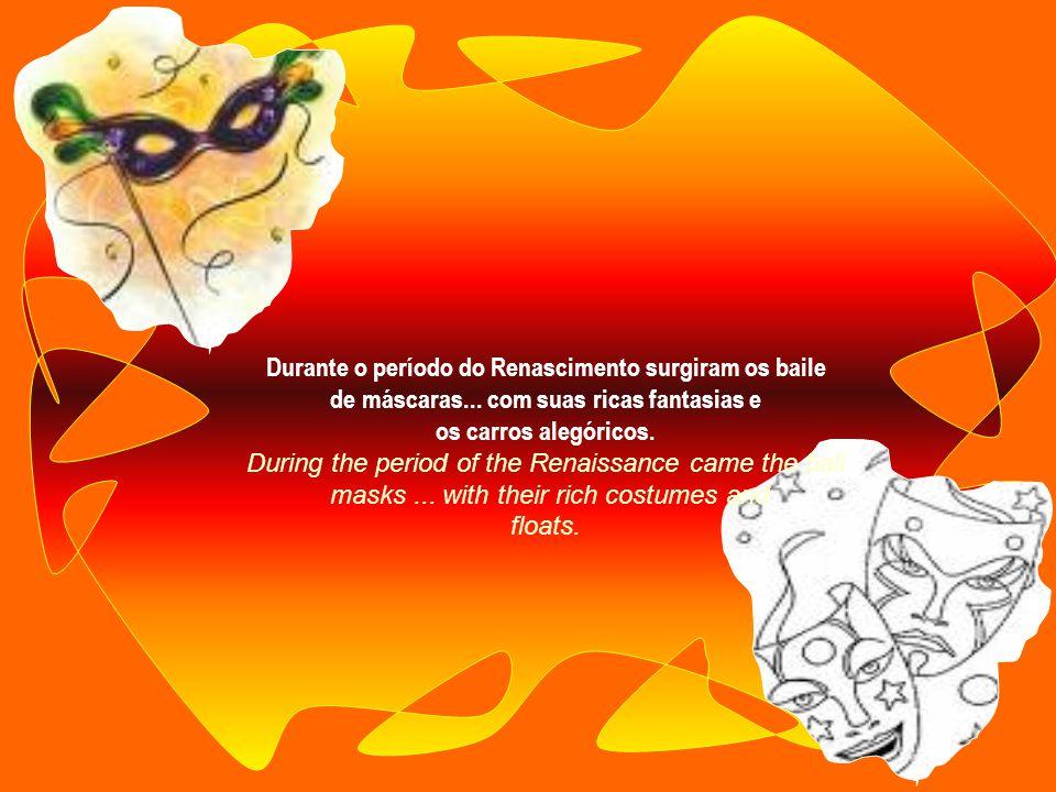 Durante o período do Renascimento surgiram os baile de máscaras...
