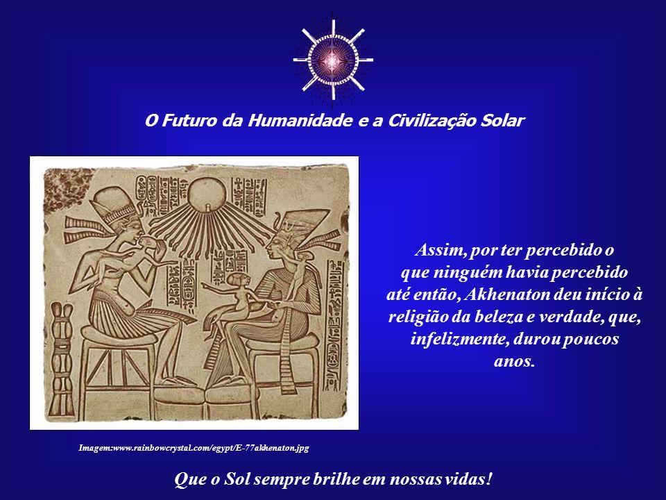 ☼ O Futuro da Humanidade e a Civilização Solar Que o Sol sempre brilhe em nossas vidas!...estamos prestes a receber uma pesadíssima cobrança ambiental