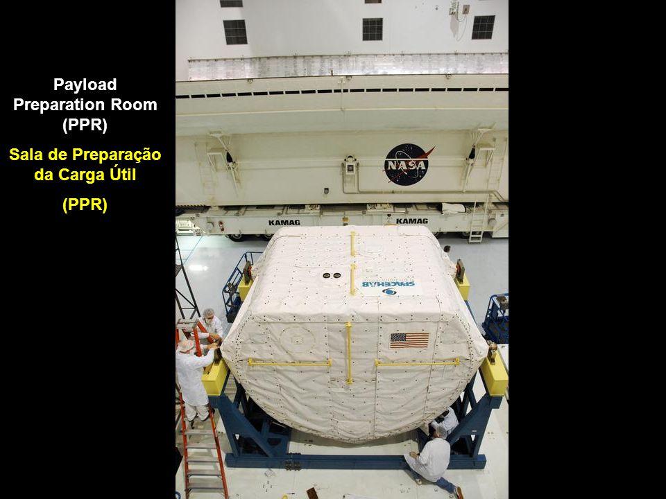 Payload Preparation Room (PPR) Sala de Preparação da Carga Útil (PPR)