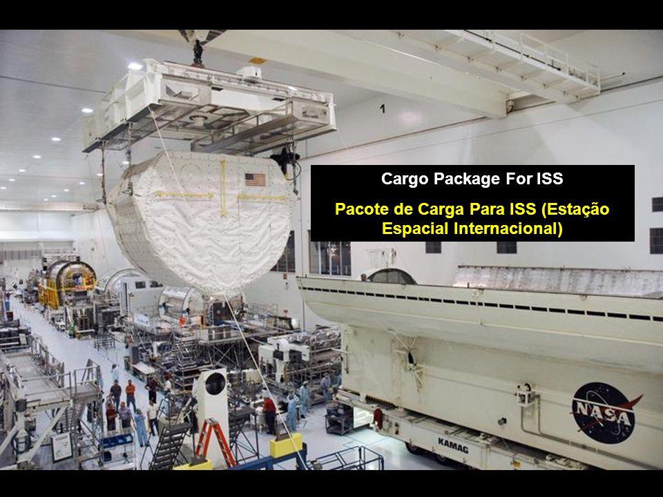 Cargo Package For ISS Pacote de Carga Para ISS (Estação Espacial Internacional)