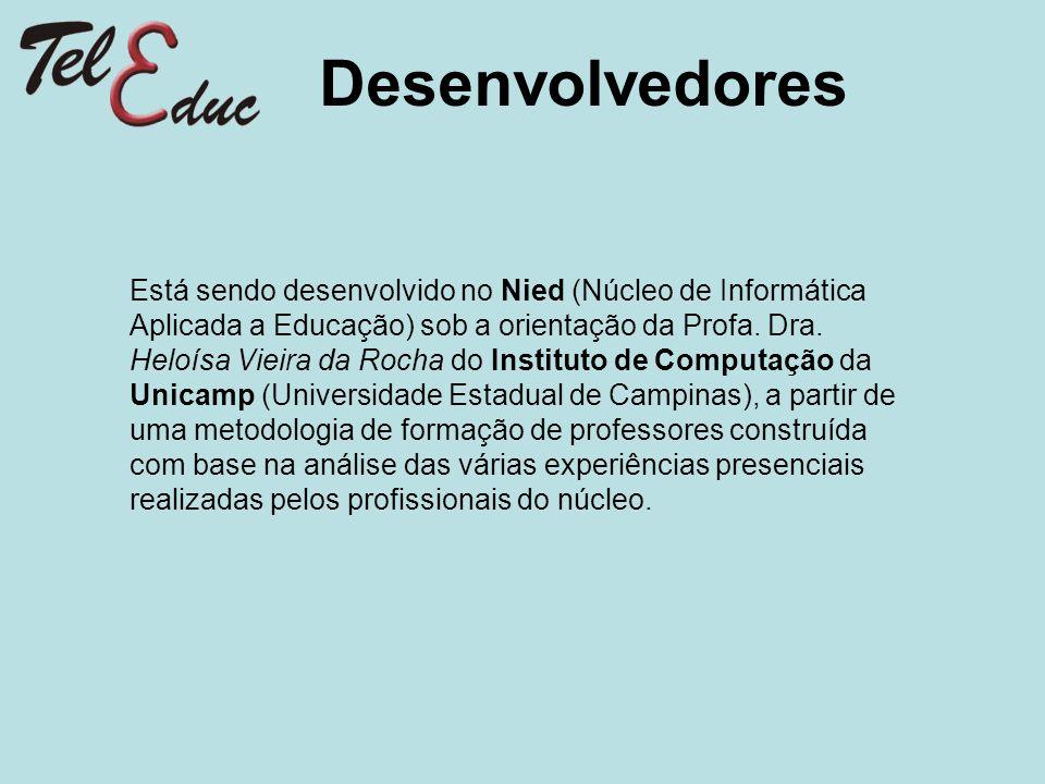 Desenvolvedores Está sendo desenvolvido no Nied (Núcleo de Informática Aplicada a Educação) sob a orientação da Profa. Dra. Heloísa Vieira da Rocha do