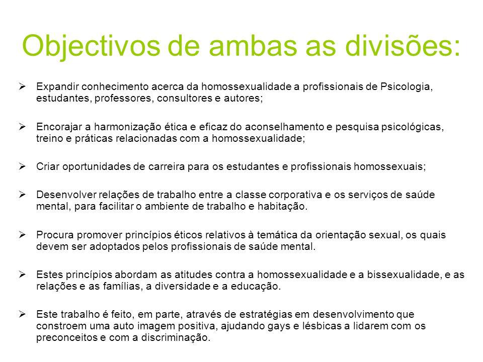 Objectivos de ambas as divisões:  Expandir conhecimento acerca da homossexualidade a profissionais de Psicologia, estudantes, professores, consultore