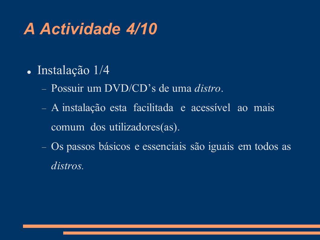 A Actividade 5/10 Instalação 2/4  Escolher o tipo de instalação: Servidor.