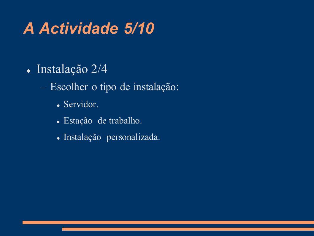 A Actividade 6/10 Instalação 3/4  Criar partições.