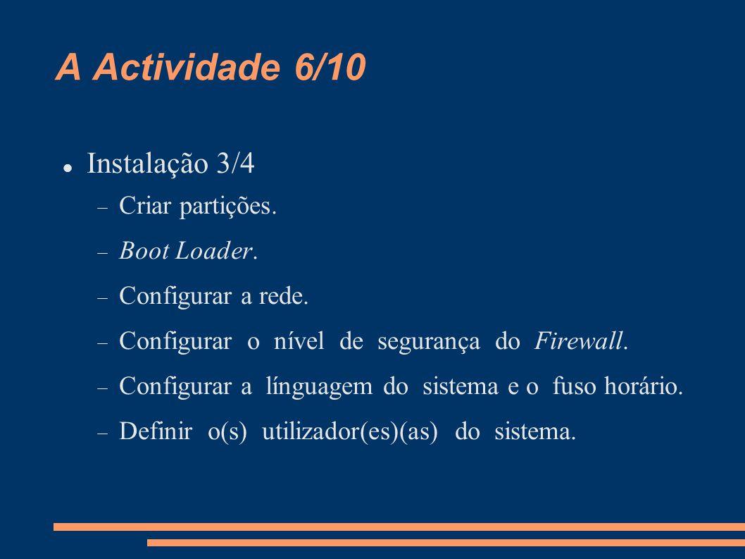 A Actividade 7/10 Instalação 4/4  Escolher o(s) ambiente(s) gráfico(s).