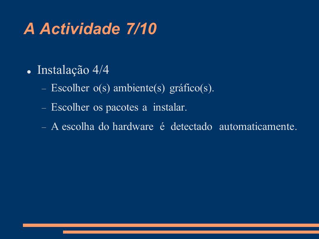 A Actividade 8/10 (Re)Compilação do Kernel 1/3  O processo de compilação não é uma tarefa aconselhada aos utilizadores recém-chegado ao GNU/Linux.