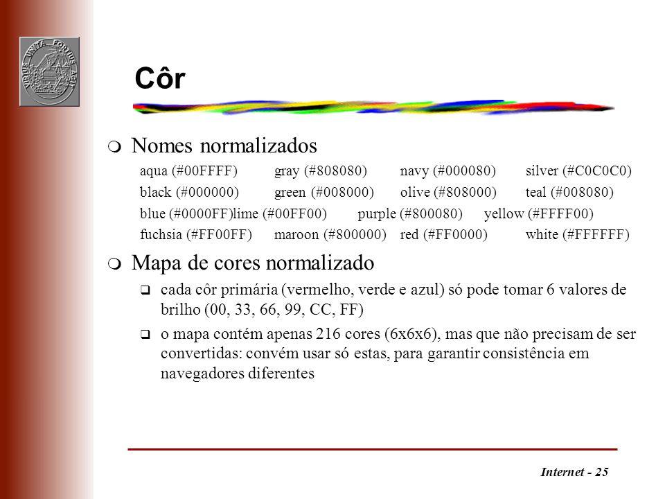 Internet - 25 Côr m Nomes normalizados aqua (#00FFFF)gray (#808080)navy (#000080)silver (#C0C0C0) black (#000000)green (#008000)olive (#808000)teal (#