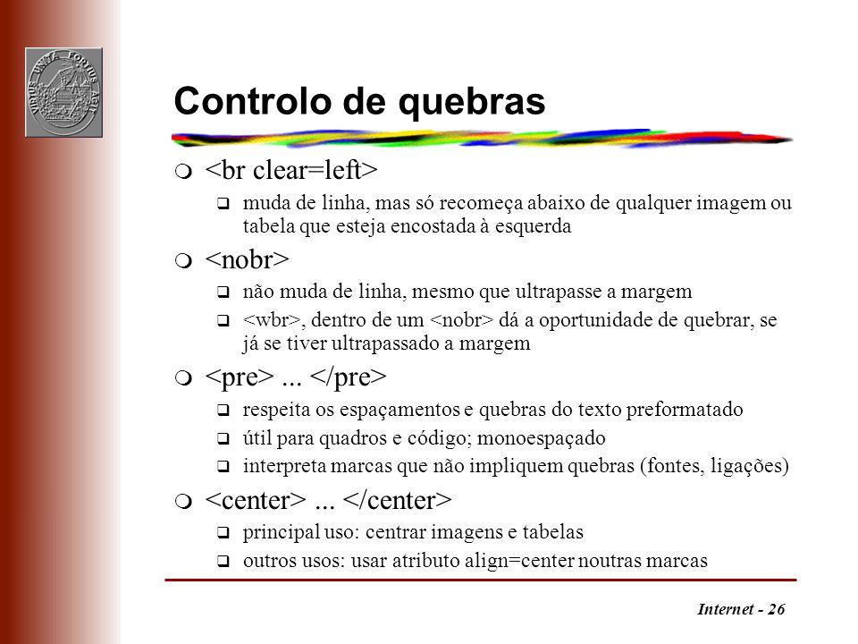 Internet - 26 Controlo de quebras m q muda de linha, mas só recomeça abaixo de qualquer imagem ou tabela que esteja encostada à esquerda m q não muda