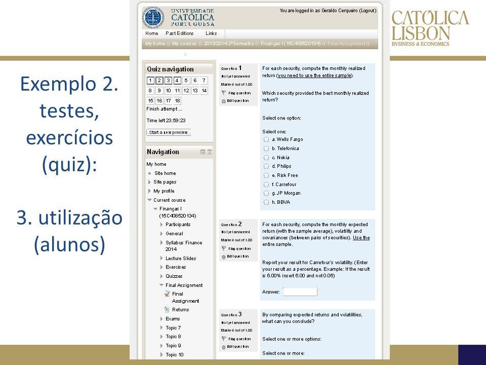 Exemplo 2. testes, exercícios (quiz): 3. utilização (alunos)