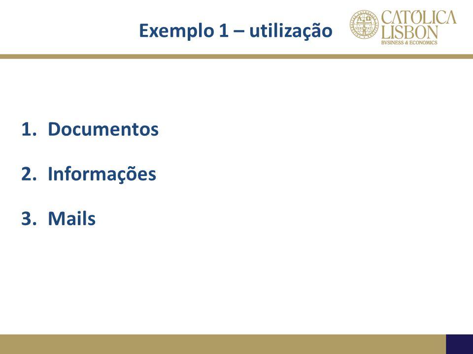 Exemplo 1 – utilização 1.Documentos 2.Informações 3.Mails