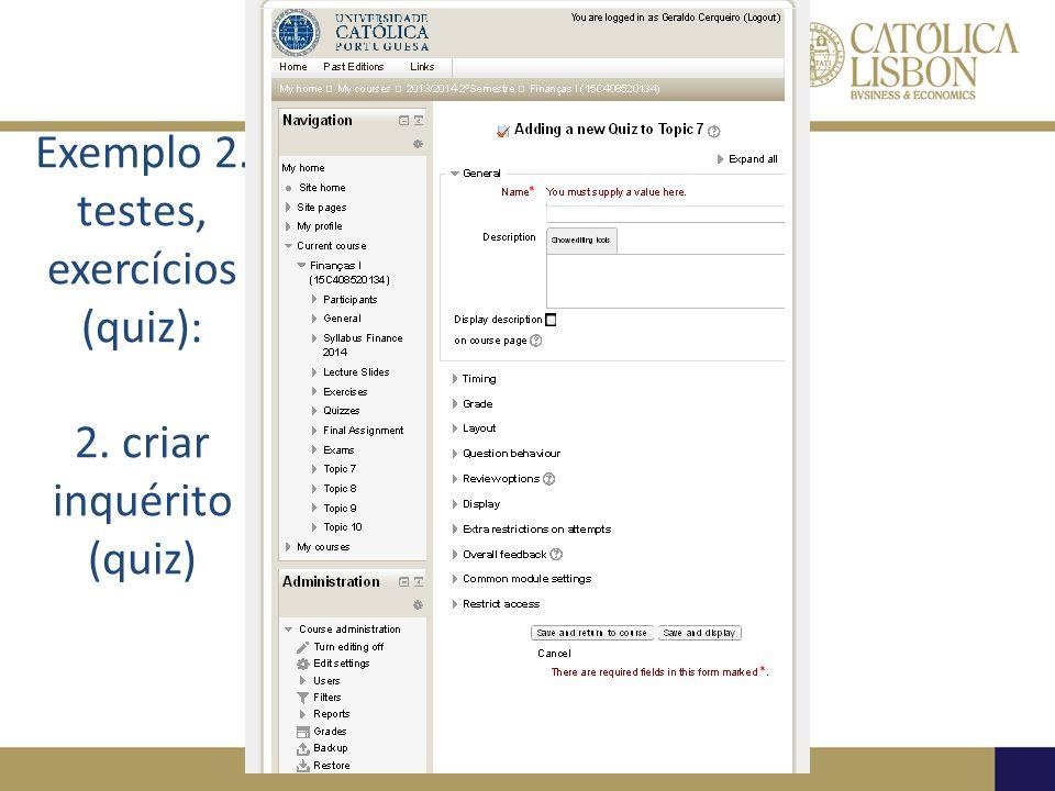 Exemplo 2. testes, exercícios (quiz): 2. criar inquérito (quiz)