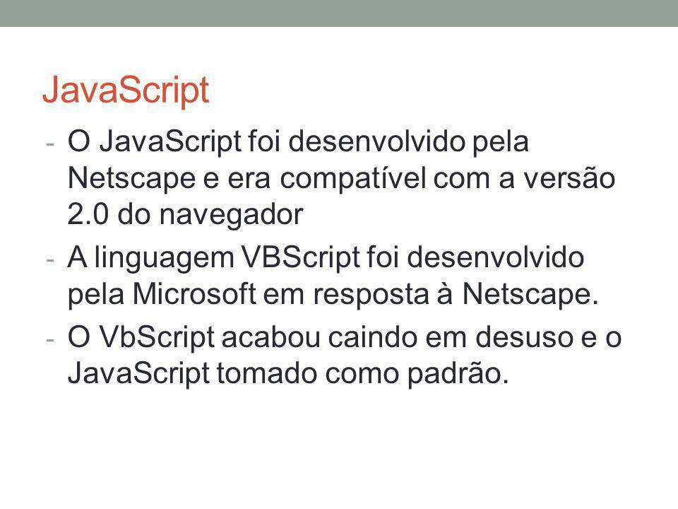 JavaScript – Laços de repetição function escreveLinha() { var var1; var1=1; while (var1 <= 10) { document.write( linha +var1 + ' ); var1++; } Exemplo