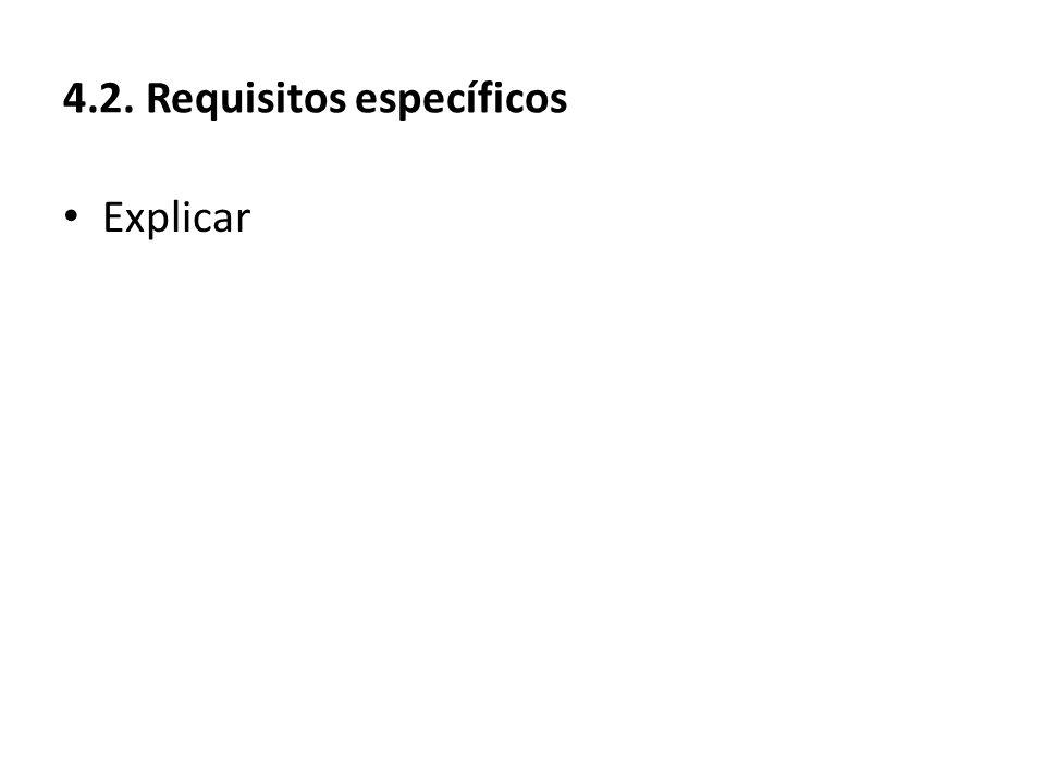 4.2. Requisitos específicos Explicar