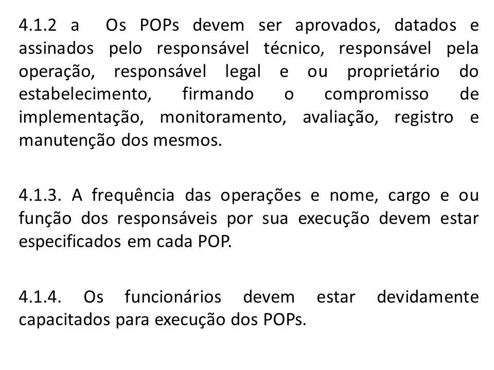 4.1.2 a Os POPs devem ser aprovados, datados e assinados pelo responsável técnico, responsável pela operação, responsável legal e ou proprietário do e