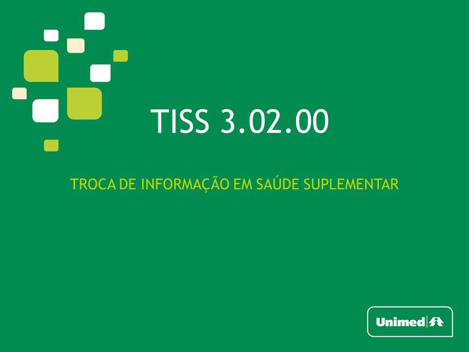 TISS 3.02.00  TROCA DE INFORMAÇÃO EM SAÚDE SUPLEMENTAR (TISS);  TERMINOLOGIA UNIFICADA EM SAÚDE SUPLEMENTAR (TUSS);  TABELAS: TERMINOLOGIA DE DIÁRIAS, TAXAS E GASES MEDICINAIS TERMINOLOGIA DE PROCEDIMENTOS E EVENTOS EM SAÚDE TERMINOLOGIA DE MATERIAIS E ÓRTESES, PRÓTESES E MATERIAIS ESPECIAIS (OPME) TERMINOLOGIA DE MEDICAMENTOS