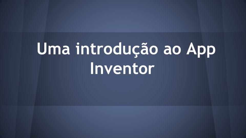 Exemplo 1 - Calculadora Agora que você já conhece como funciona o App Inventor, vamos fazer alguns exemplos.