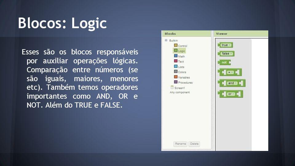 Blocos: Logic Esses são os blocos responsáveis por auxiliar operações lógicas. Comparação entre números (se são iguais, maiores, menores etc). Também