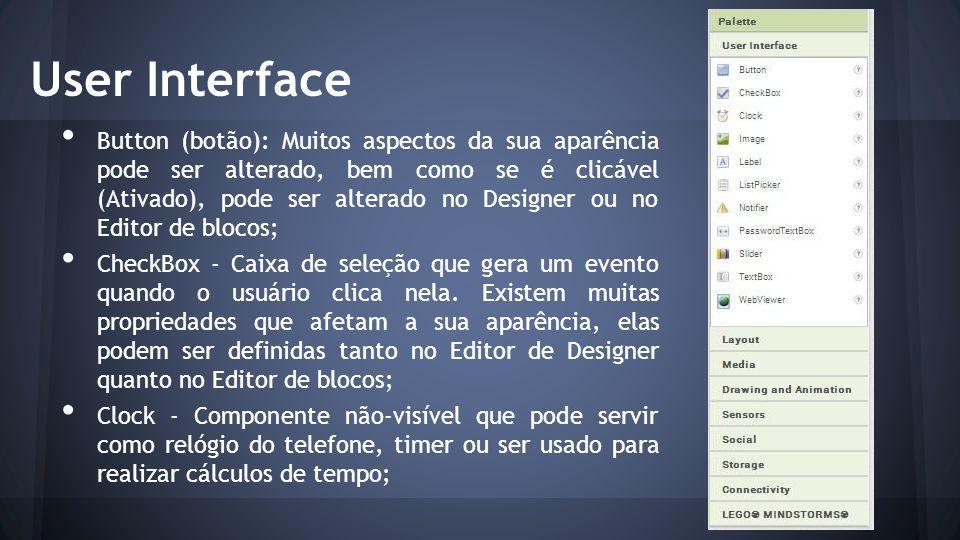 User Interface Button (botão): Muitos aspectos da sua aparência pode ser alterado, bem como se é clicável (Ativado), pode ser alterado no Designer ou