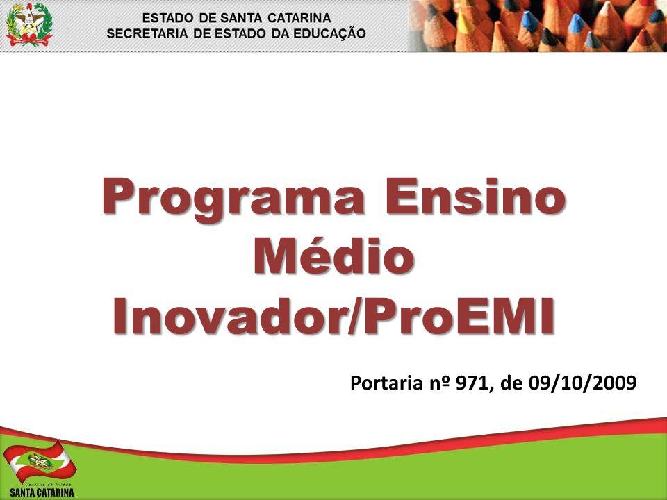 Programa Ensino Médio Inovador/ProEMI Portaria nº 971, de 09/10/2009