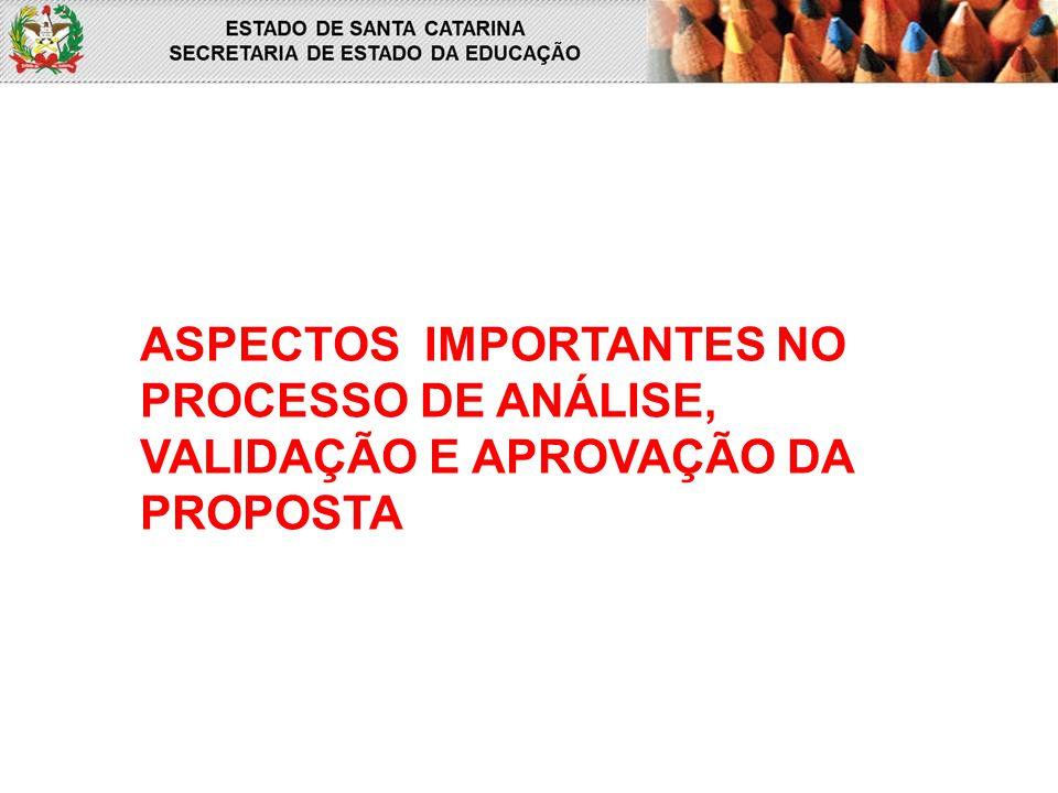 ASPECTOS IMPORTANTES NO PROCESSO DE ANÁLISE, VALIDAÇÃO E APROVAÇÃO DA PROPOSTA