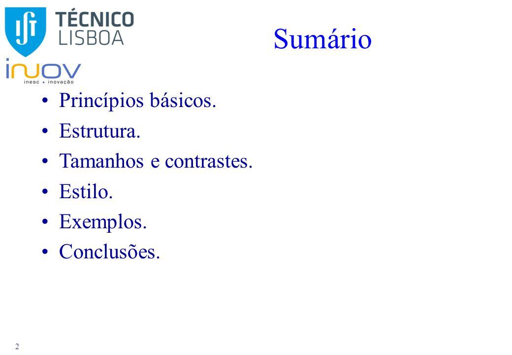 2 Sumário Princípios básicos. Estrutura. Tamanhos e contrastes. Estilo. Exemplos. Conclusões.