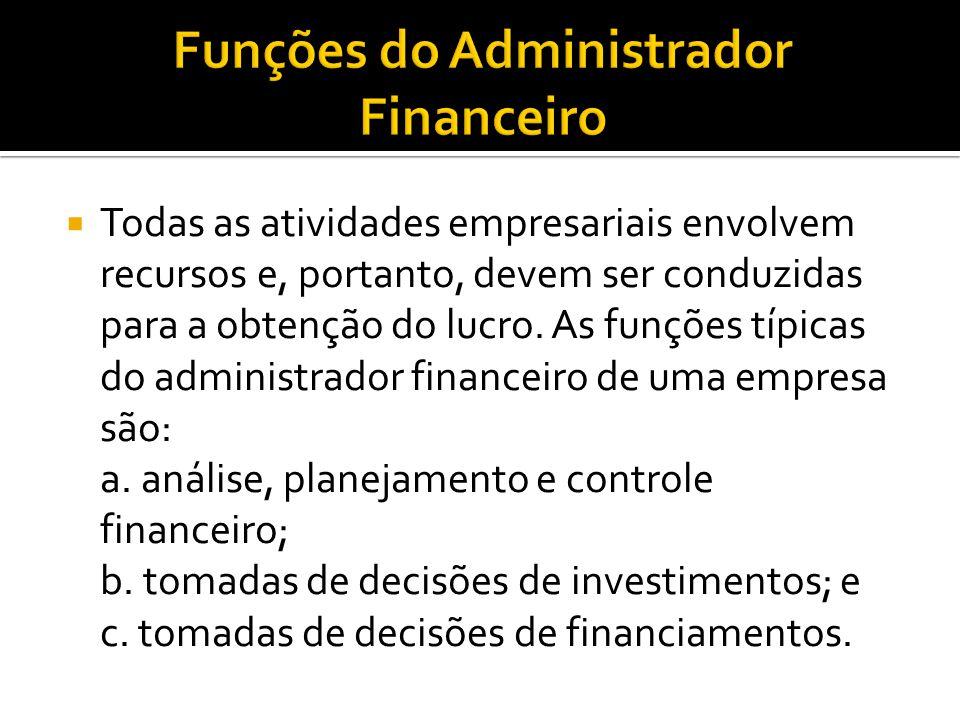  Todas as atividades empresariais envolvem recursos e, portanto, devem ser conduzidas para a obtenção do lucro. As funções típicas do administrador f