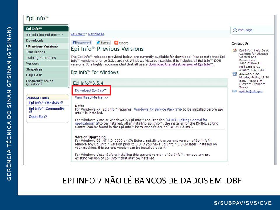 EPI INFO 7 NÃO LÊ BANCOS DE DADOS EM.DBF