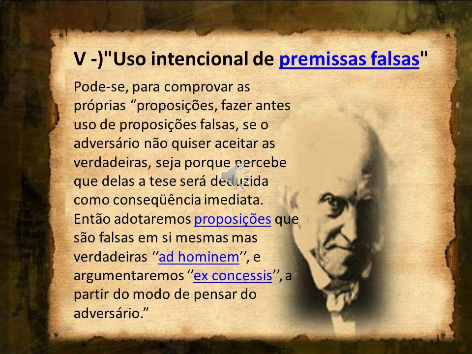 XXIV - ) Falsa reductio ad absurdum reductio ad absurdum Tirar falsas conclusões absurdas dos argumentos do adversário.