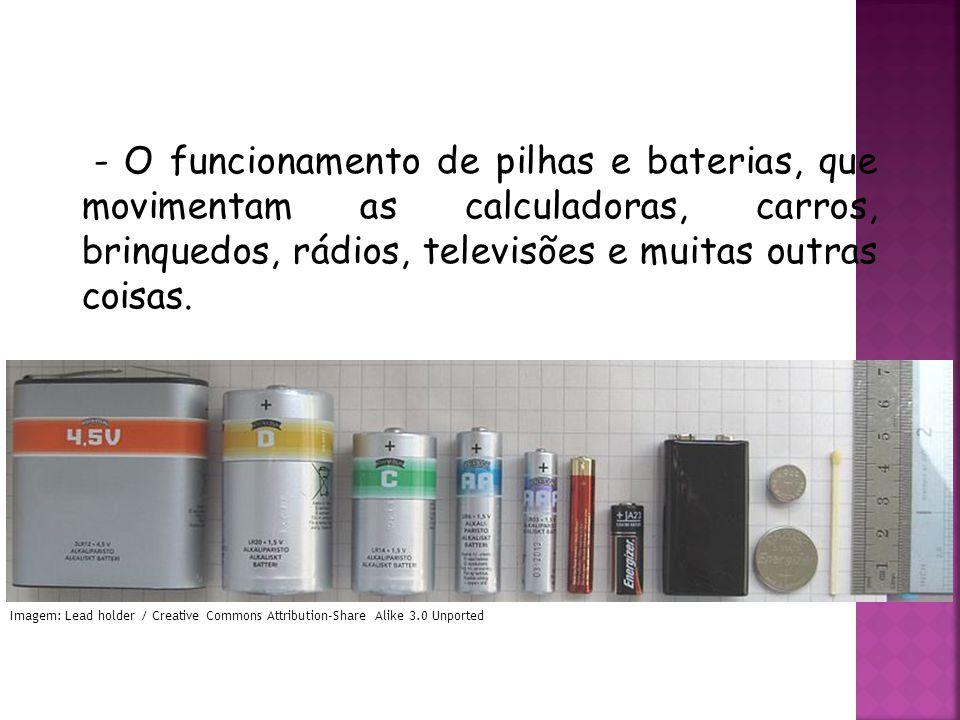 QUÍMICA, 3ª ANO Oxirredução (Regras do Nox) - O funcionamento de pilhas e baterias, que movimentam as calculadoras, carros, brinquedos, rádios, televisões e muitas outras coisas.