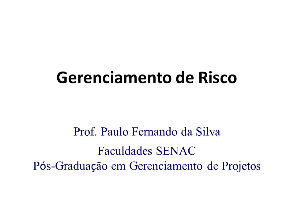 Registro do grau de probabilidade e impacto dos riscos Exemplo - Quantitativo