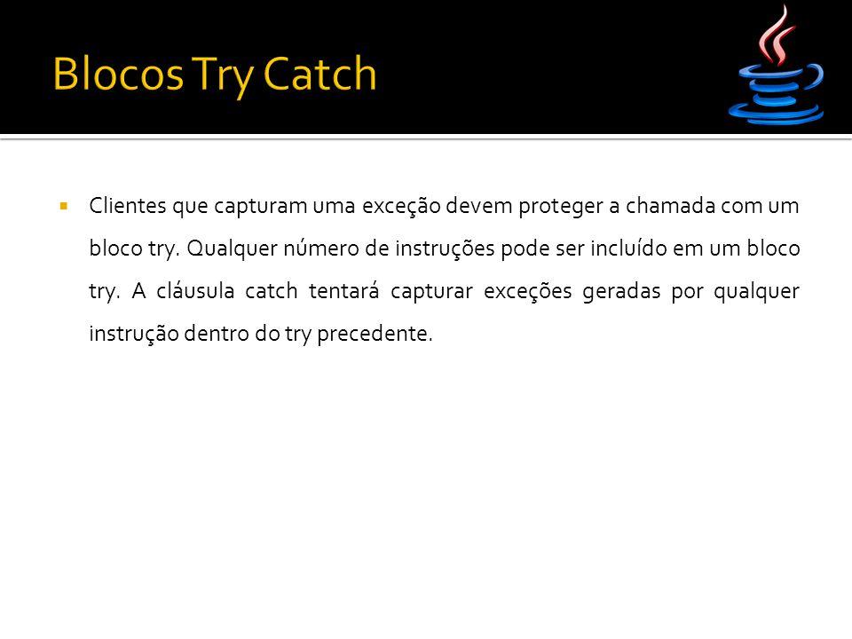  Clientes que capturam uma exceção devem proteger a chamada com um bloco try.