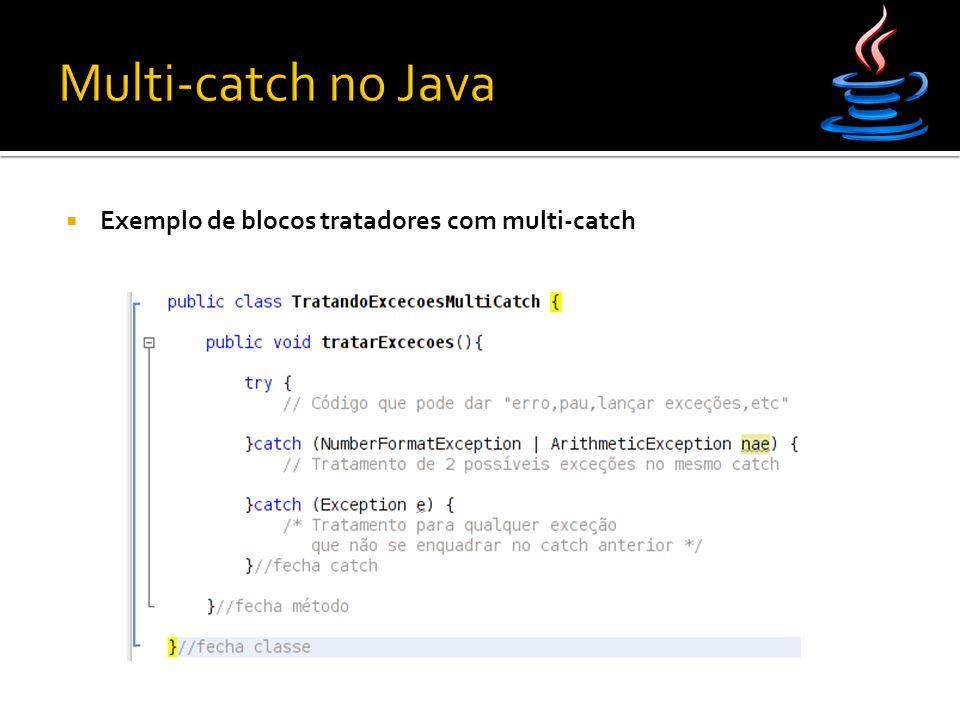  Exemplo de blocos tratadores com multi-catch
