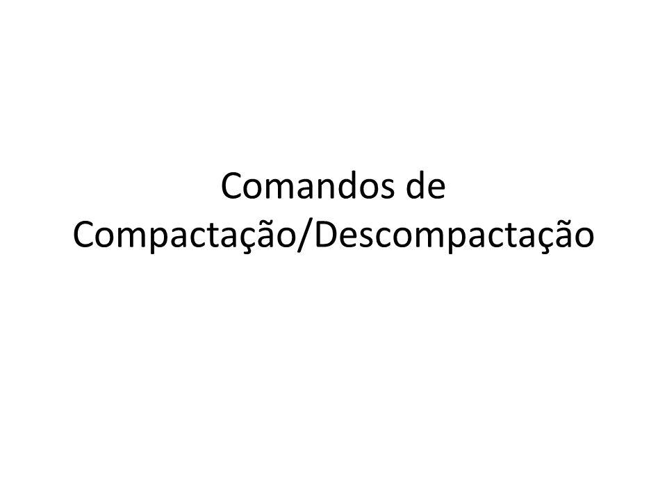 Comandos de Compactação/Descompactação