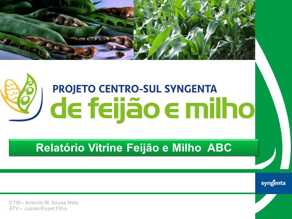 Relatório Vitrine Feijão e Milho ABC DTM – Antonio M. Sousa Neto ATV – Juarez Rupel Filho
