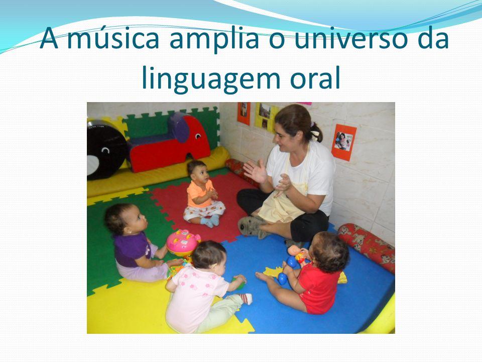 A música amplia o universo da linguagem oral
