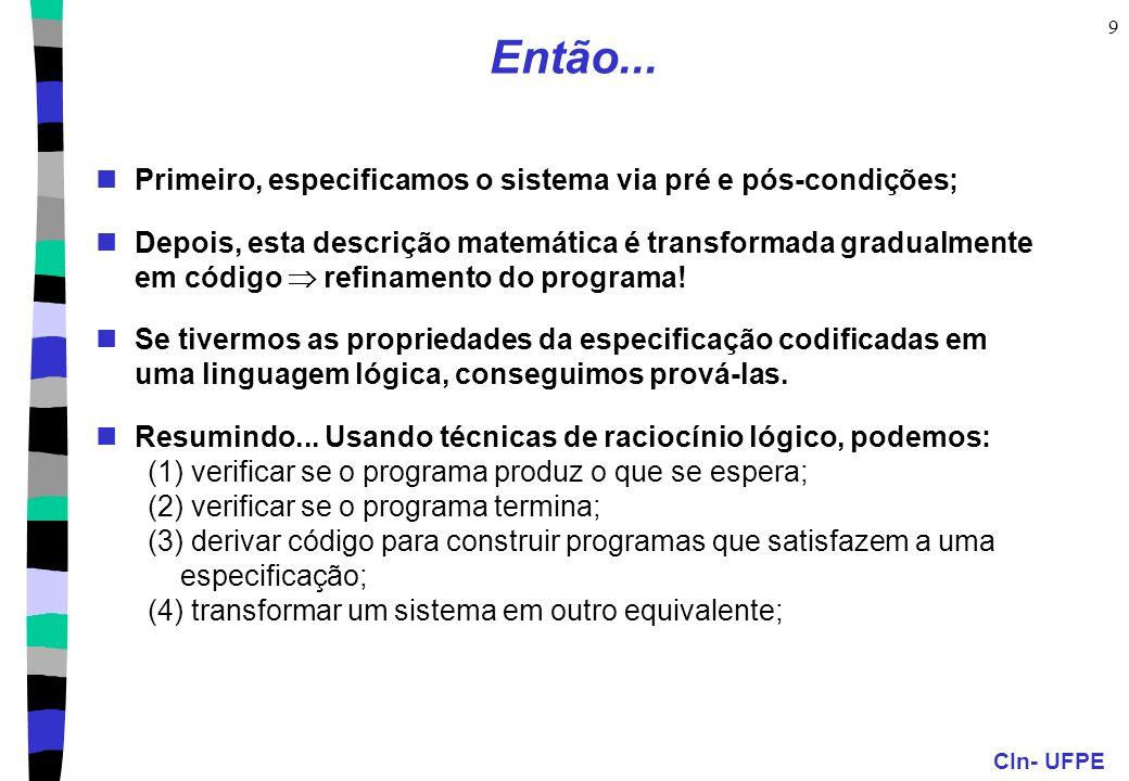CIn- UFPE 30 ID3: exemplos da Soparia Atributos: (Sono, Transporte, CONIC, Álcool, Sair, Fome)-> propriedade-objetivo E01: (Pouco,Carro,Sim,Sim,Não,Sim) -> Sim.