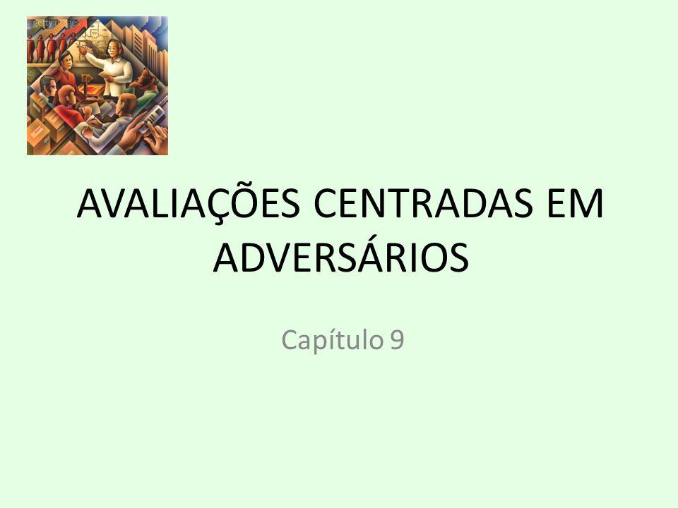 AVALIAÇÕES CENTRADAS EM ADVERSÁRIOS Capítulo 9