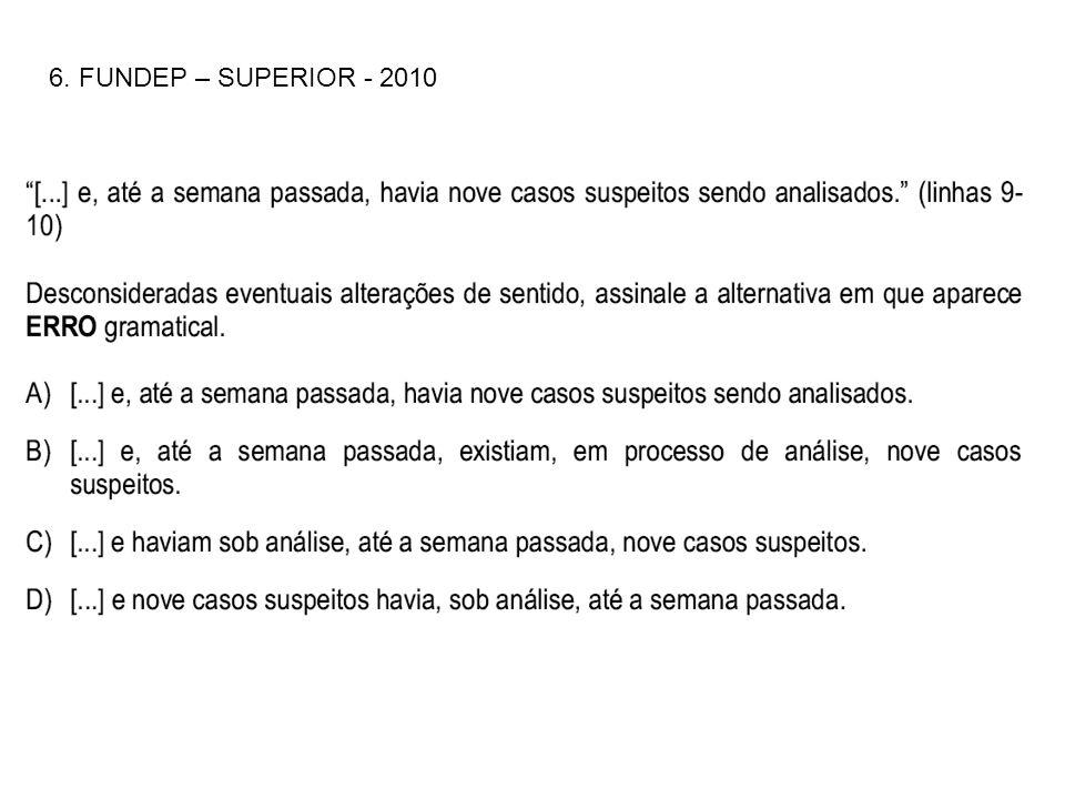 6. FUNDEP – SUPERIOR - 2010