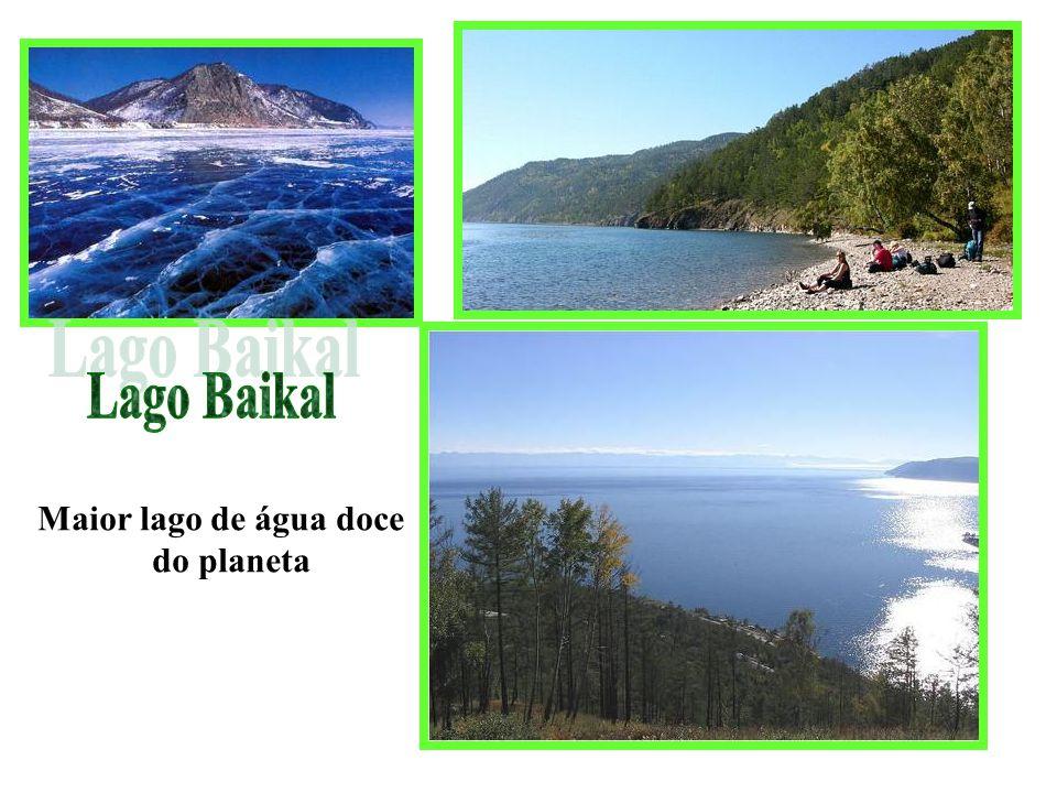 Maior lago de água doce do planeta