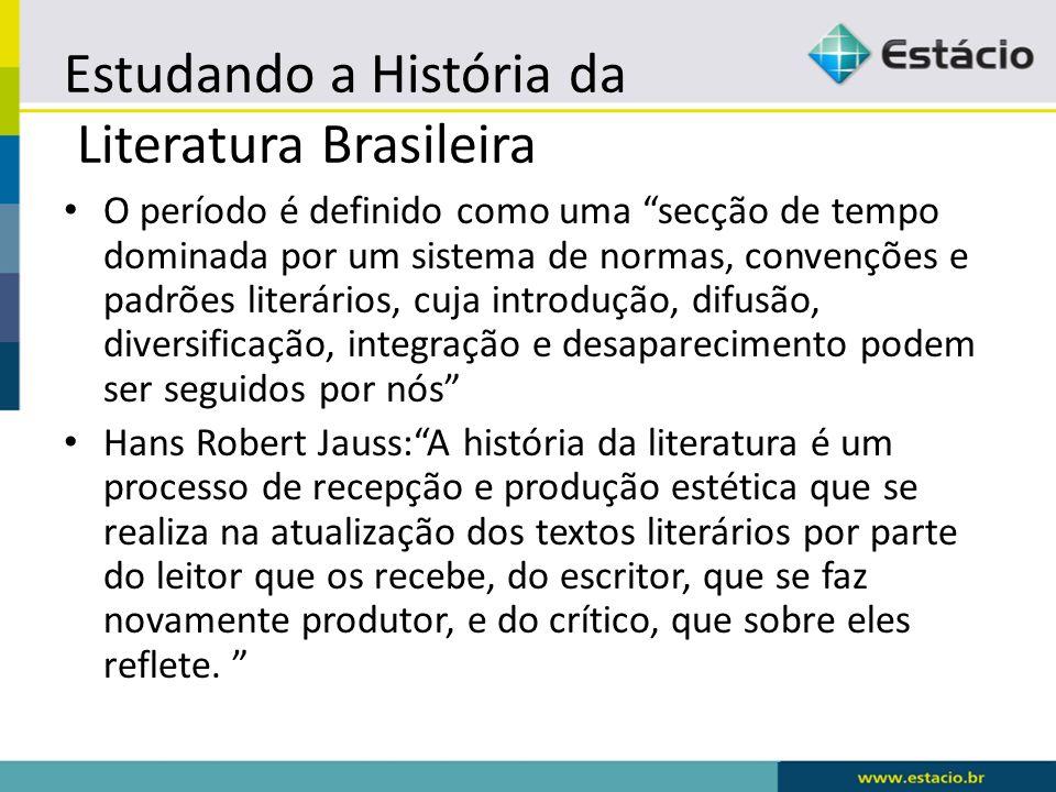 """Estudando a História da Literatura Brasileira O período é definido como uma """"secção de tempo dominada por um sistema de normas, convenções e padrões l"""