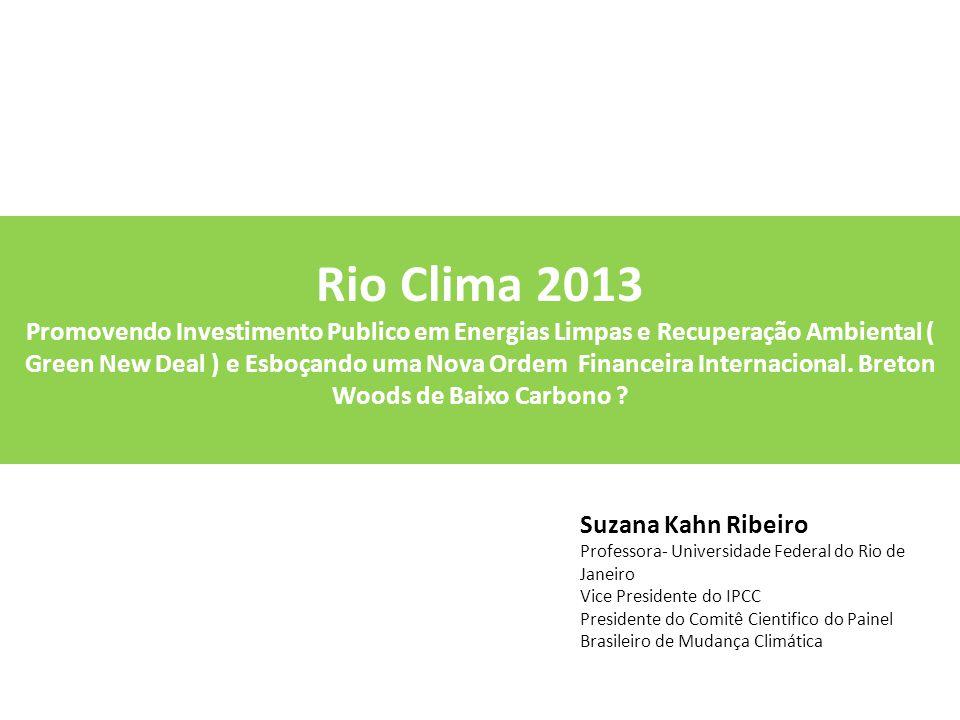 Rio Clima 2013 Promovendo Investimento Publico em Energias Limpas e Recuperação Ambiental ( Green New Deal ) e Esboçando uma Nova Ordem Financeira Internacional.