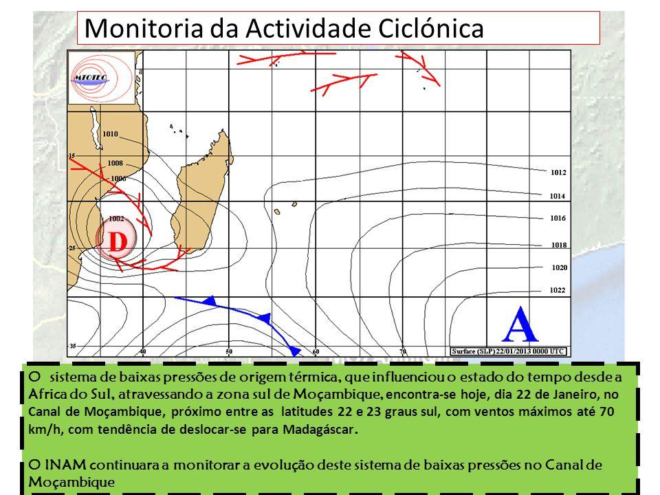 Monitoria da Actividade Ciclónica O sistema de baixas pressões de origem térmica, que influenciou o estado do tempo desde a Africa do Sul, atravessand